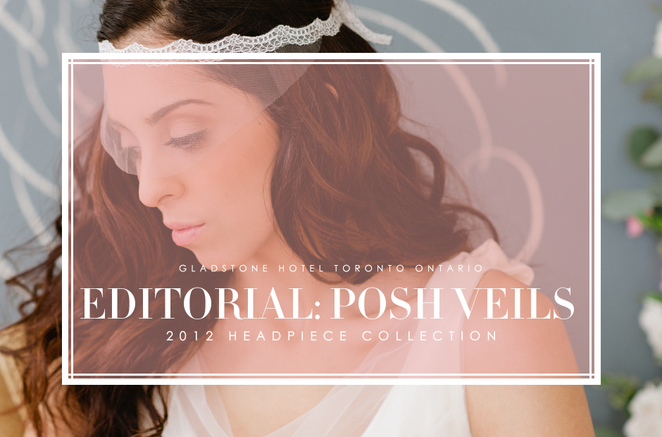 Posh-Veils-2012-Collection-Toronto-1
